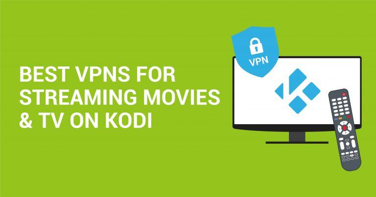 Die 5 besten Kodi-VPNs für sicheres Streaming (Aktualisiert für 2020)