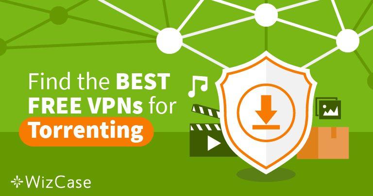 Mit den drei besten kostenlosen VPNs Torrents herunterladen
