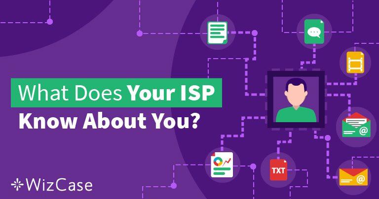 Wie Du Dich vor Deinem Internet Service Provider schützt Wizcase