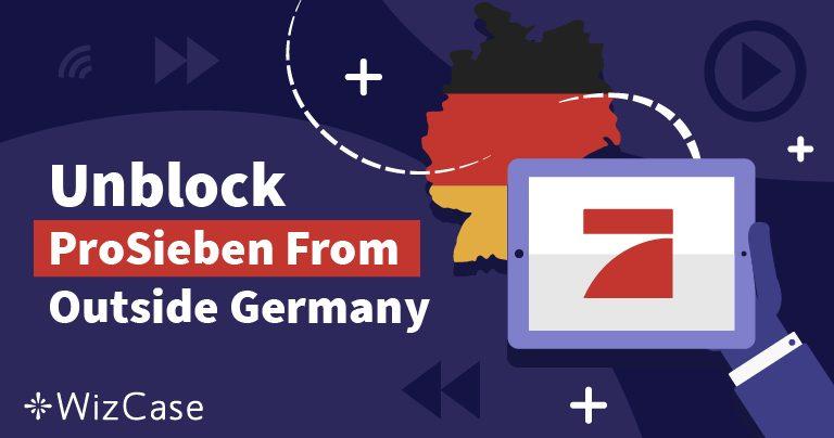 Wie man ProSieben außerhalb Deutschlands guckt