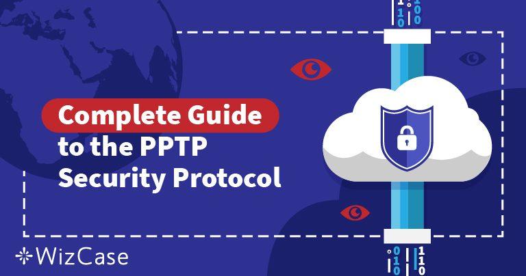 VPN-Sicherheitsprotokolle erklärt: PPTP verstehen