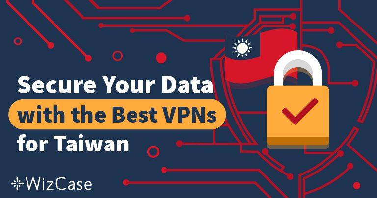 Die 5 besten VPNs für Taiwan für Security und Streaming