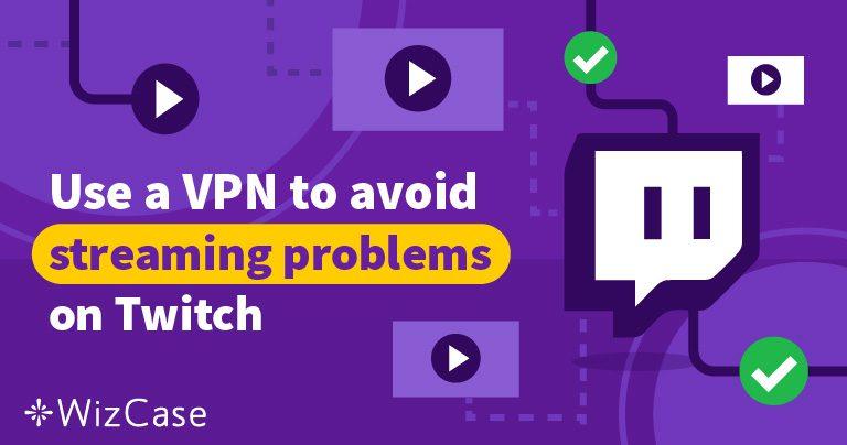 Die 5 besten VPNs für Twitch