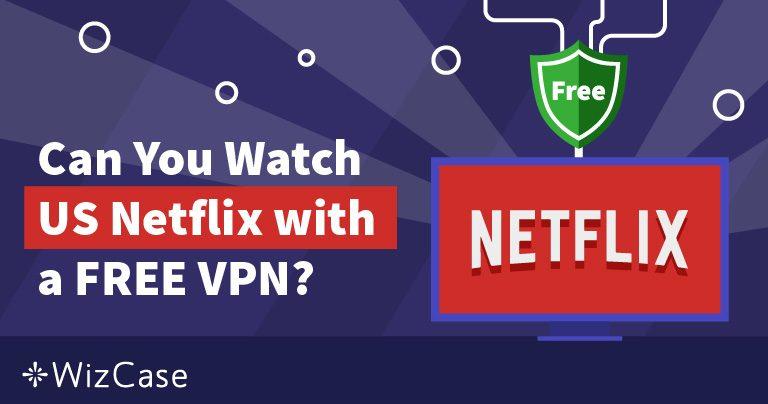 Kann ein Gratis-VPN in Deutschland Netflix entsperren (2019)? Wizcase