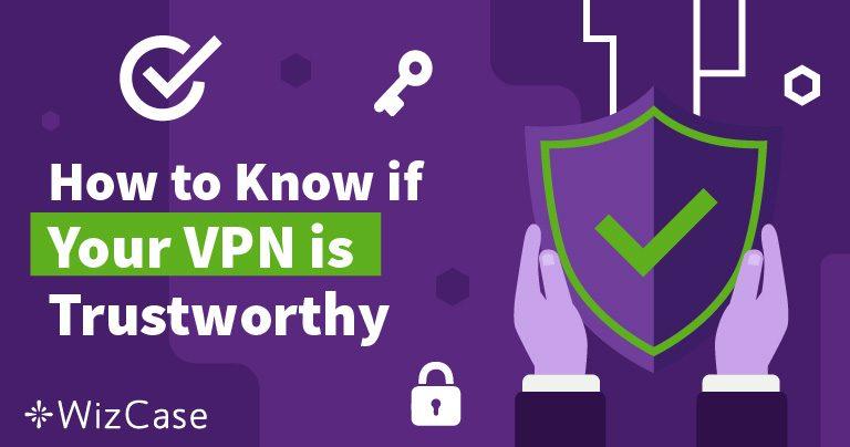 Wie Du herausfindest, ob Du Deinem VPN trauen kannst