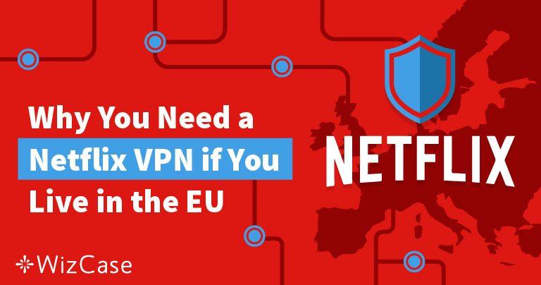 Wie Du mit einem VPN Netflix-Inhalte in anderen EU-Ländern streamen kannst