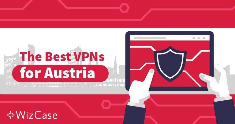 Die 3 besten VPNs um 2020 von Österreich aus auf alle Webseiten zugreifen zu können