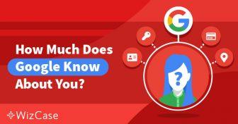 Schütze Deine Privatsphäre: Was Google über Dich weiß und wie Du Dich verhalten solltest Wizcase