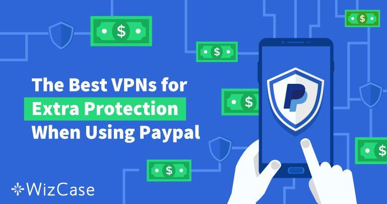 Die besten VPN für sichere Zahlungen mit PayPal