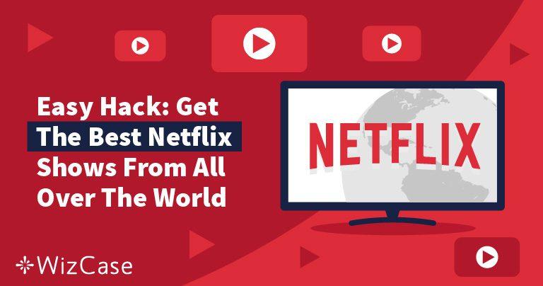 3 einfache Schritte, wie du im Jahr 2019 Netflix-Regionen änderst