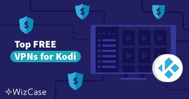 5 beste kostenlose Kodi VPN für 2021 (Funktioniert auf Fire Stick & anderen Geräten!)