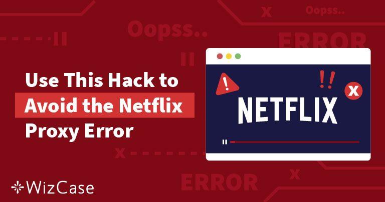 [GELÖST] Den Netflix Proxy-Fehler umgehen in Deutschland 2019