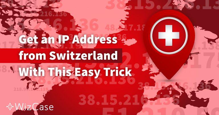 2 Schritte für eine IP-Adresse in der Schweiz 2019