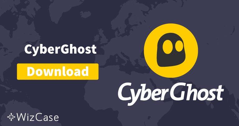 CyberGhost (in der  neusten Version) für Desktop- und Mobilgeräte herunterladen