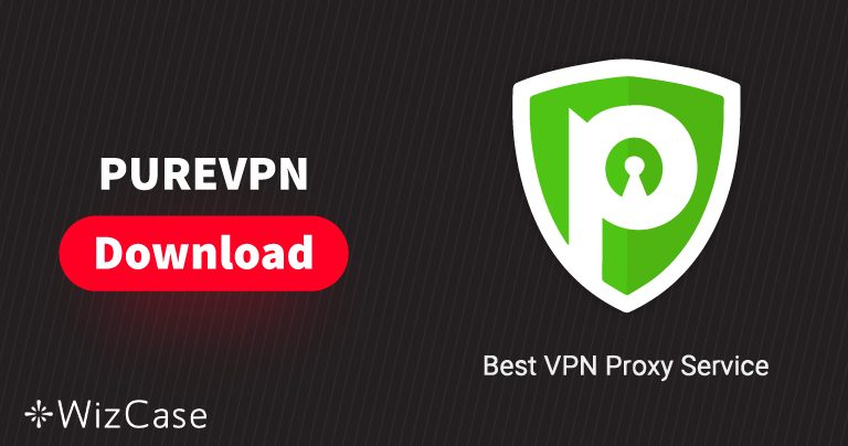 Download PureVPN (neueste Version) für Desktop und Handys
