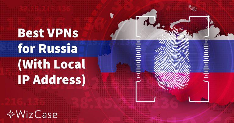 Die 5 besten VPNs für Russland, die 2021 noch funktionieren