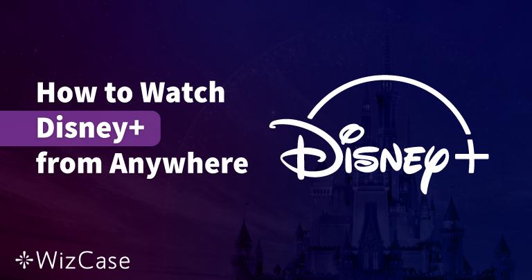 Die 5 besten VPNs, mit denen du Disney+ von Deutschland aus streamen kannst (2020)