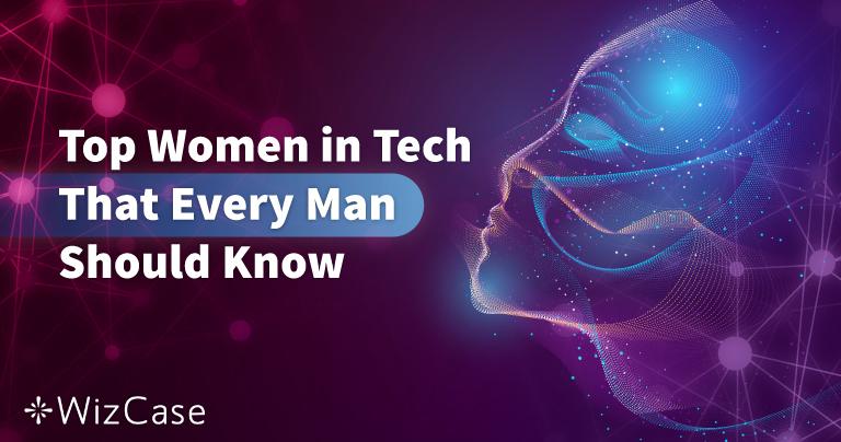 50 Frauen in der Technologiebranche, die jeder Mann kennen sollte