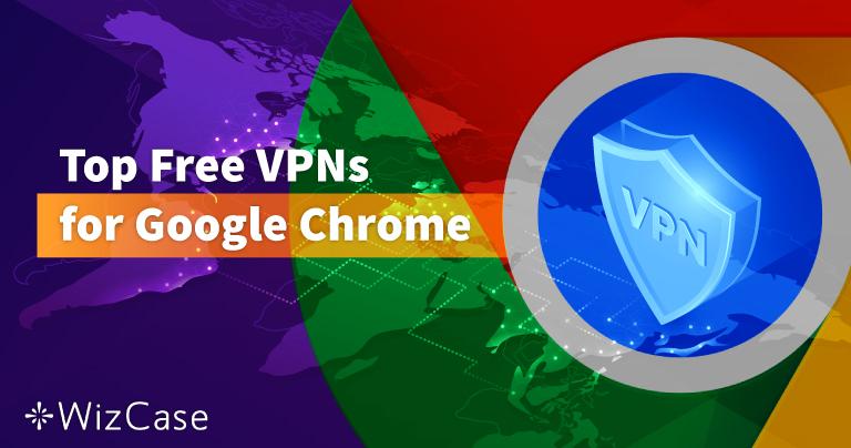 Die 6 besten gratis VPNs für Google Chrome