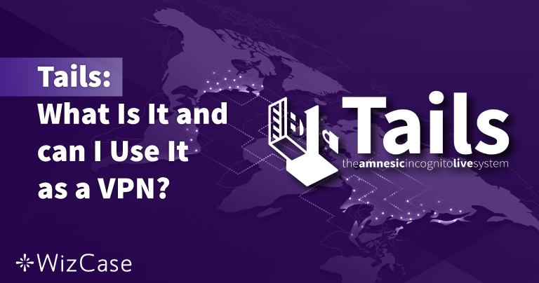 Tails: Was ist das und kann ich es als VPN verwenden? 2021