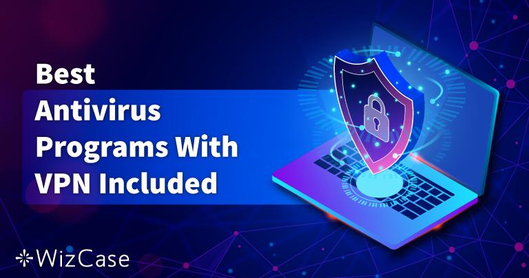 5 besten Antivirus mit integriertem VPN im Jahr 2021
