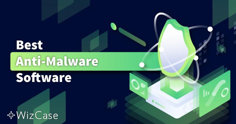 6 Beste Anti-Malware: Malware Entferner + Schutz Software 2021