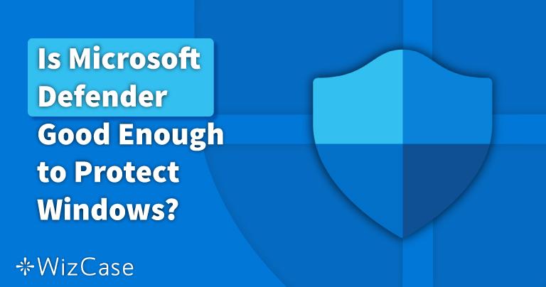 Ist der Windows Defender ausreichend im Jahr 2021? Hier findest du es heraus