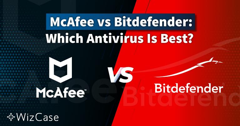 McAfee vs. Bitdefender 2021: Welches Antivirenprogramm ist das Bessere für dich?